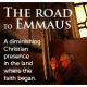 The Road to Emmaus 1: Dwindling Christian communities in the Middle East  (3 of 4)